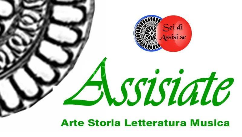 Assisiate: nel centro storico di Assisi tre appuntamenti tra arte, storia, letteratura e musica