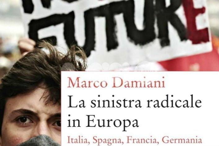 La sinistra radicale in Europa di Marco Damiani presentato alla Pro Civitate