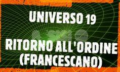 Universo '19, ritorno all'ordine francescano - di Maurizio Terzetti