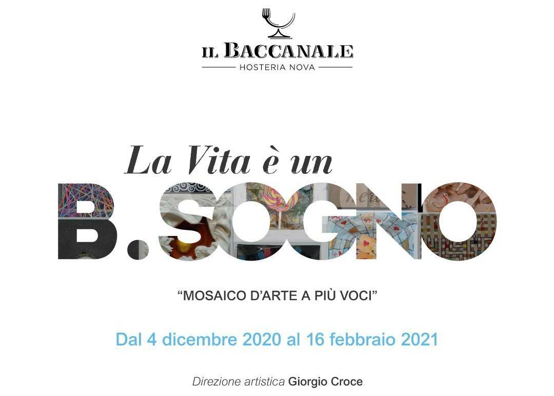 """""""La Vita è un B.Sogno. Mosaico d'Arte a più voci"""" dal 4 dicembre al Baccanale"""