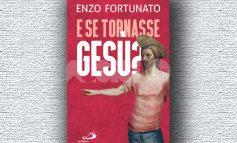 E se tornasse Gesù? In libreria il nuovo libro di padre Enzo Fortunato